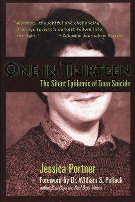 One in Thirteen: The Silent Epidemic of Teen Suicide by Jessica Portner