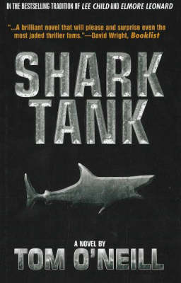 Shark Tank: A Novel by Tom O'Neill