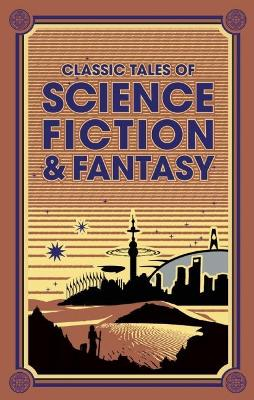 Classic Tales of Science Fiction & Fantasy book
