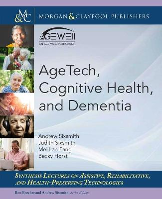 AgeTech, Cognitive Health, and Dementia by Andrew Sixsmith