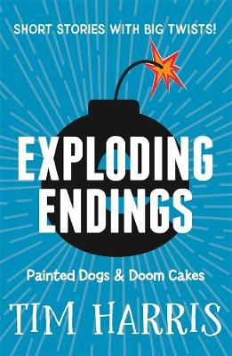 Exploding Endings 1: Painted Dogs & Doom Cakes book
