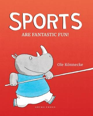 Sports are fantastic fun! by Ole Konnecke
