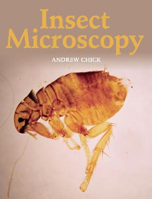Insect Microscopy by Andrew Chick