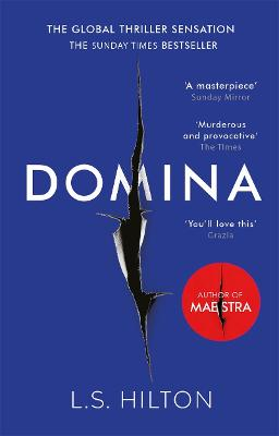 Domina: More dangerous. More shocking. The thrilling new bestseller from the author of MAESTRA by LS Hilton