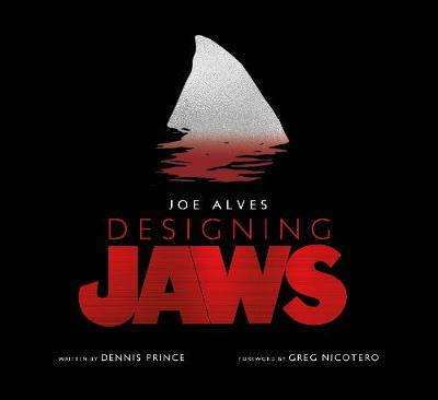 Joe Alves: Designing Jaws by Dennis Prince