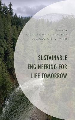 Sustainable Engineering for Life Tomorrow book