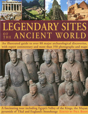 Legendary Sites of the Ancient World by Paul G. Bahn