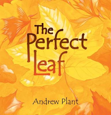 Perfect Leaf by Andrew Plant