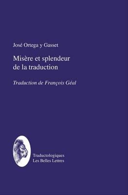 Misere Et Splendeur de la Traduction by Jose Ortega y Gasset