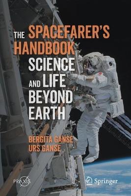 The Spacefarer's Handbook: Science and Life Beyond Earth by Bergita Ganse