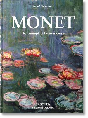 Monet or the Triumph of Impressionism by Daniel Wildenstein