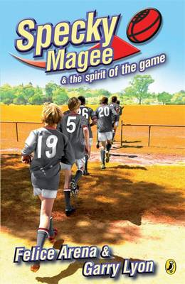 Specky Magee And The Spirit Of The Game by Felice Arena
