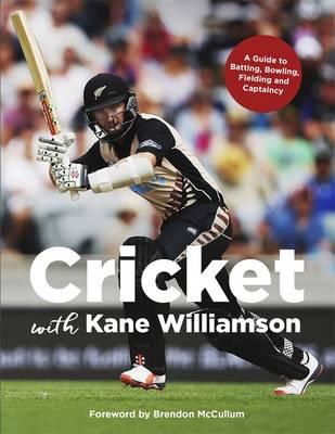 Cricket with Kane Williamson by Kane Williamson