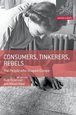 Consumers, Tinkerers, Rebels by Mikael Hard