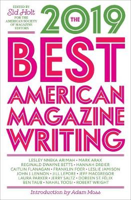 The Best American Magazine Writing 2019 by Sid Holt