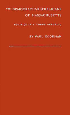 Democratic-Republicans of Massachusetts by Paul Goodman