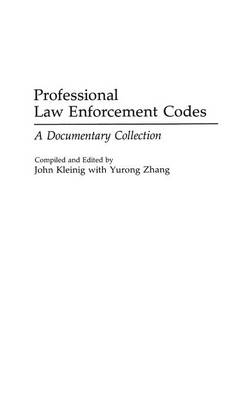 Professional Law Enforcement Codes by John Kleinig