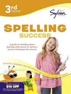 Third Grade Spelling Success (Sylvan Workbooks) by Sylvan Learning