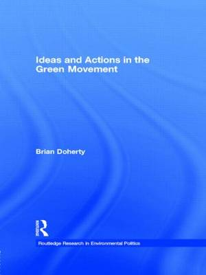 Ideas and Actions in the Green Movement by Brian Doherty