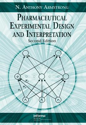 Pharmaceutical Experimental Design and Interpretation by N. Anthony Armstrong