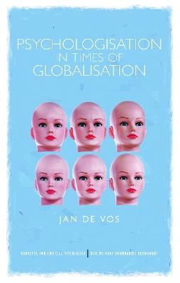 Psychologisation in Times of Globalisation book