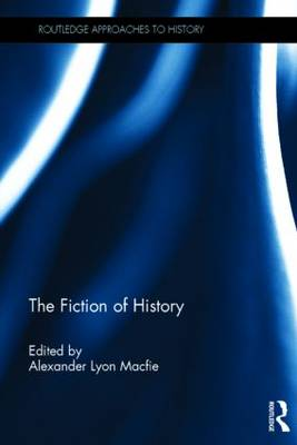 The Fiction of History by Alexander Lyon Macfie