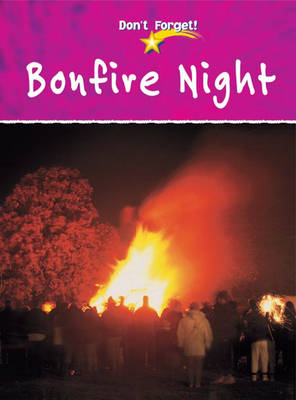 Don`t Forget: Bonfire Night by Monica Hughes