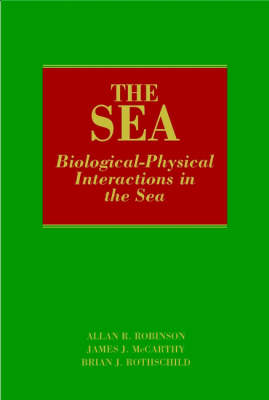 The Sea: v. 12: Biological-physical Interactions in the Sea by Allan R. Robinson