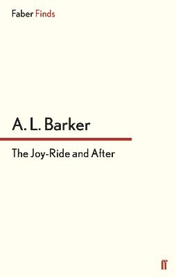 Joy-Ride and After by A. L. Barker