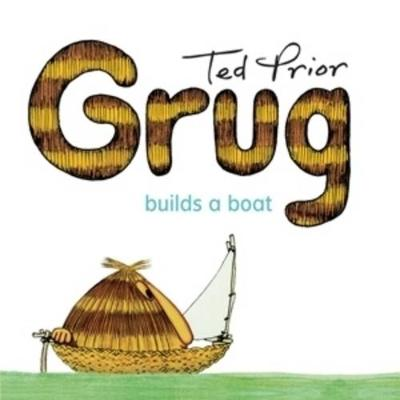 Grug Builds a Boat by Ted Prior