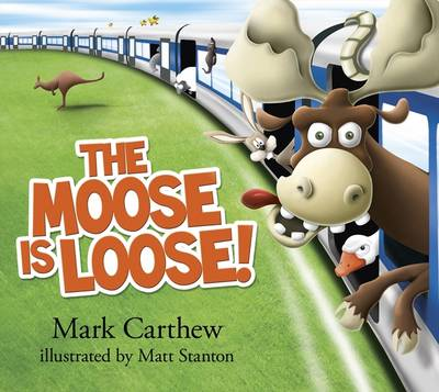Moose is Loose! by Mark Carthew