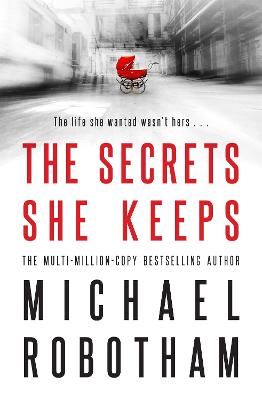 The Secrets She Keeps by Michael Robotham