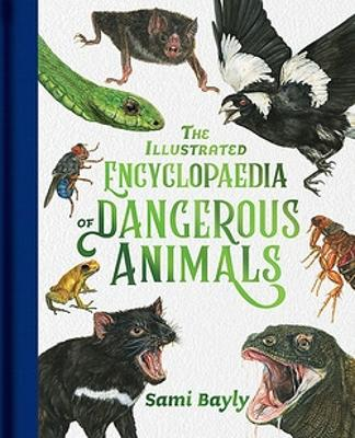 The Illustrated Encyclopaedia of Dangerous Animals: 2021 CBCA Book of the Year Awards Shortlist Book book