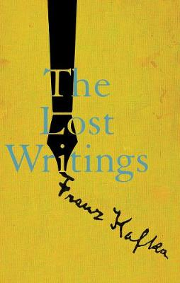 The Lost Writings by Franz Kafka