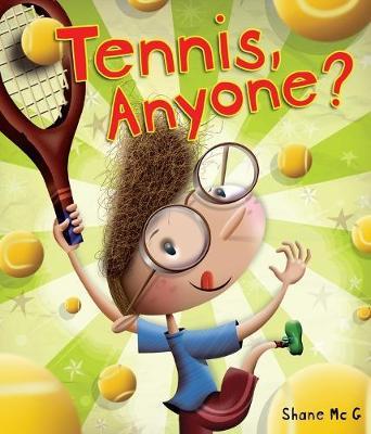 Tennis, Anyone? by Shane McG