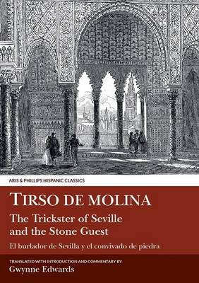 Tirso de Molina: The Trickster of Seville and the Stone Guest by Tirso De Molina