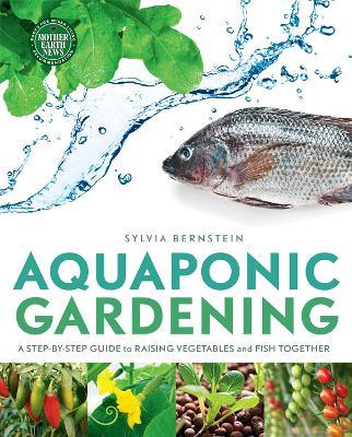 Aquaponic Gardening by Sylvia Bernstein