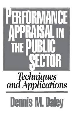 Performance Appraisal in the Public Sector by Dennis M. Daley