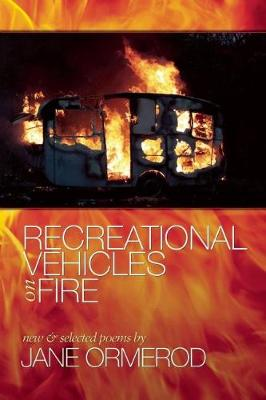 Recreational Vehicles on Fire by Jane Ormerod