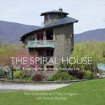 The Spiral House: Revealing the Sacred in Everyday Life by Tom Gottsleben