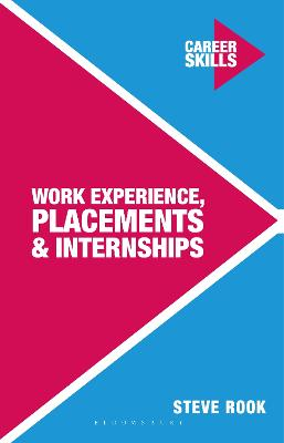 Work Experience, Placements and Internships by Steve Rook