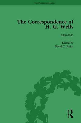 The Correspondence of H G Wells  Vol 1 by H G Wells