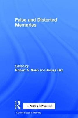 False and Distorted Memories by Robert A. Nash