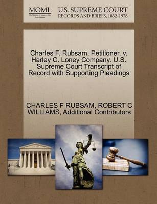 Charles F. Rubsam, Petitioner, V. Harley C. Loney Company. U.S. Supreme Court Transcript of Record with Supporting Pleadings book