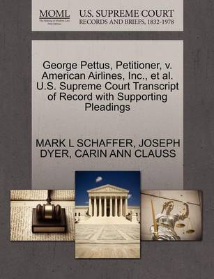 George Pettus, Petitioner, V. American Airlines, Inc., et al. U.S. Supreme Court Transcript of Record with Supporting Pleadings book