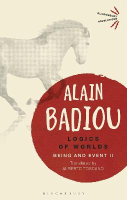 Logics of Worlds: Being and Event II by Alain Badiou
