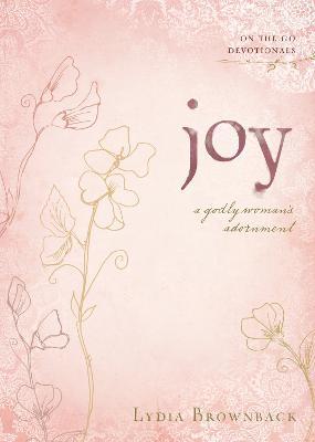 Joy by Lydia Brownback