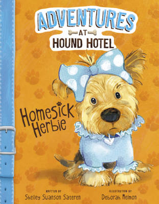 Adventures at Hound Hotel: Homesick Herbie by Sateren,,Shelley Swanson