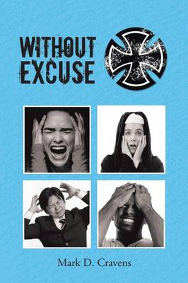 Without Excuse by Mark Cravens