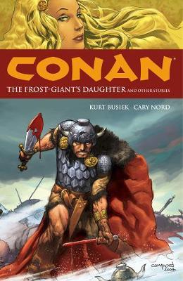 Conan Conan Volume 1: The Frost-giant's Daughter And Other Stories Frost Giant's Daughter and Other Stories Volume 1 by Kurt Busiek